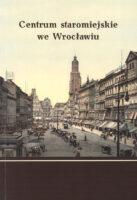 Centrum staromiejskie we Wrocławiu