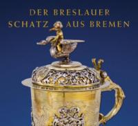 Der Breslauer Schatz aus Bremen