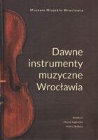 Dawne instrumenty muzyczne Wrocławia