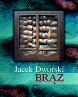 Jacek Dworski – brąz. Rzeźby, plakiety, medale