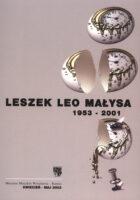 Leszek Leo Małysa 1953 – 2003