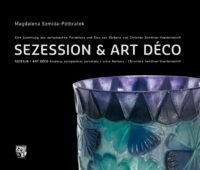 SECESJA & ART DÉCO – kolekcja europejskiej porcelany i szkła Barbary i Christiana Sendtner-Voelderndor