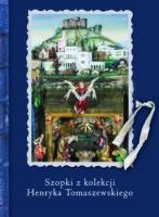Szopki z kolekcji Henryka Tomaszewskiego
