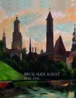 Breslauer Kunst 1850-1945