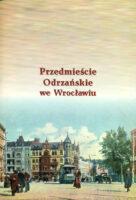 Przedmieście Odrzańskie we Wrocławiu.