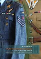 Mundur żołnierza polskiego ze zbiorów Muzeum Militariów, Oddziału Muzeum Miejskiego Wrocławia