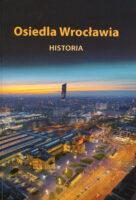 Osiedla Wrocławia. Historia.